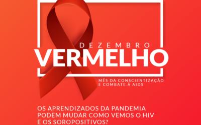 Dezembro vermelho: Mês da conscientização e combate à Aids!