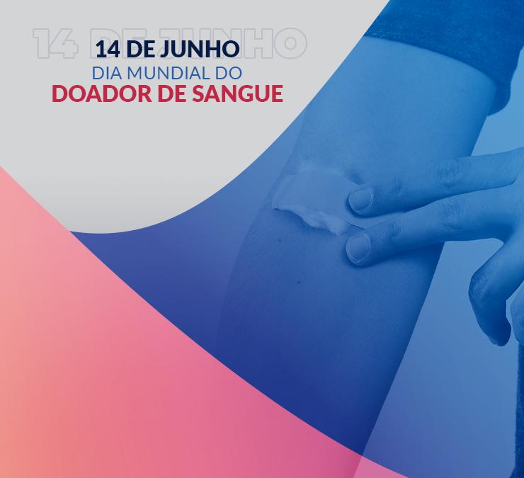 DOAR SANGUE É UM ATO DE AMOR  | 14 DE JUNHO – DIA MUNDIAL DO DOADOR DE SANGUE